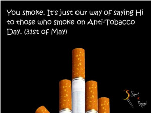 Here we present Happy World No Tobacco Day 2014 SMS, Sayings, Quotes ...