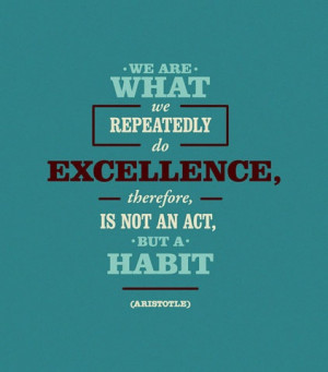 Excellence is a habit...keep on shooting that ball