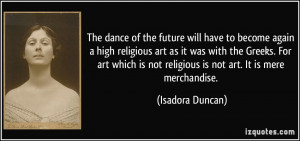 More Isadora Duncan Quotes