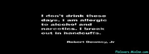 Funny Alcohol Quote Cover Robert Downey Jr Free Download Facebook ...
