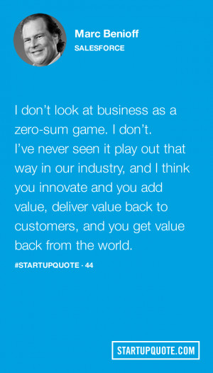 don't look at business as a zero-sum game. I don't. I've never ...