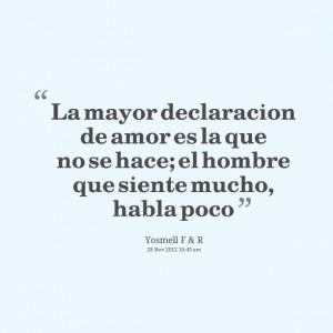 Quotes Picture: la mayor declaracion de amor es la que no se hace; el ...