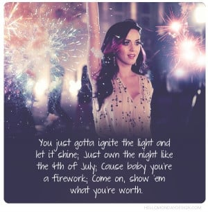 Katy Perry Firework #4thofjuly #wisdom #quotes Love this song so much ...