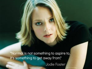 Jodie Foster quote.
