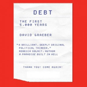"Start by marking ""Debt: The First 5,000 Years"" as Want to Read:"