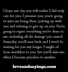 hope one day you will realize I did truly care for you