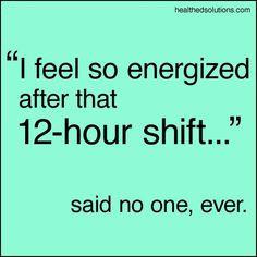 ... nursing humor quotes hour shift funni true 12 hour nursing quotes