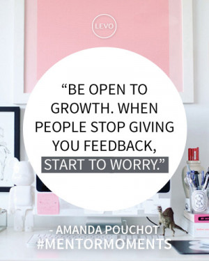 ... Amanda Pouchot for more advice about giving and receiving feedback