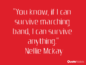 nellie mckay quotes you know if i can survive marching band i can ...