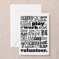 Volunteer Life Quote Funny Greeting Card for