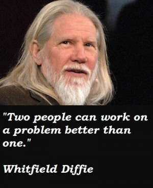 Whitfield diffie famous quotes 5
