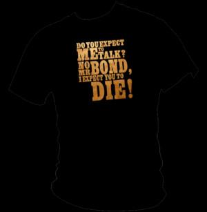 James Bond 007 - Goldfinger quote t-shirt