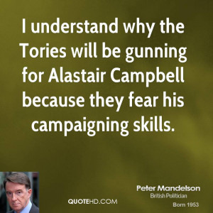 understand why the Tories will be gunning for Alastair Campbell ...