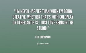 quote-Guy-Berryman-im-never-happier-than-when-im-being-150524.png