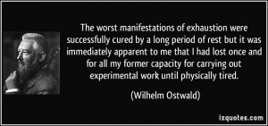 The worst manifestations of exhaustion were successfully cured by a ...