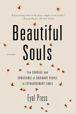 Beautiful Souls: The Courage and Conscience of Ordinary People in ...