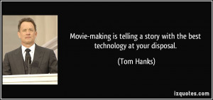 Movie-making is telling a story with the best technology at your ...