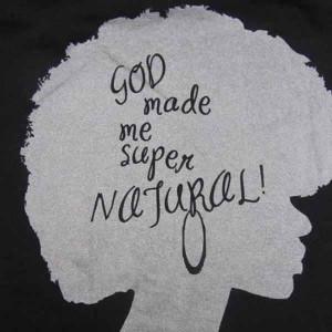God made me super natural!