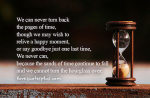 We can never turn back the pages of time life quotes