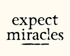 Expect Miracles - 8x10 inches on A4 . Inspiring quote typography art ...