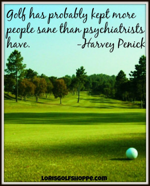 Do you agree with Harvey Penick? #golf #quotes #lorisgolfshoppe Quotes ...