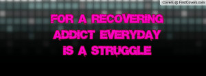 for a recovering addict everyday is a struggle , Pictures