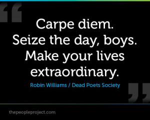 ... Robin williams / Dead Poets Societ http://thepeopleproject.com/share-a