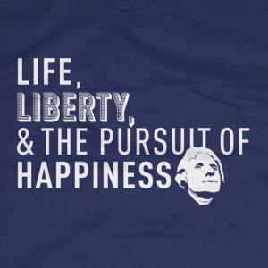 Jefferson's LIFE LIBERTY Quote tee .