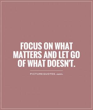 Letting Go Quotes Let Go Quotes Focus Quotes