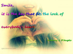 """... fits the lock of everybody's heart."""" Anthony J. D'Angelo quotes"""