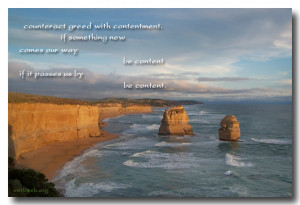 Counteract greed with contentment (Contentment Quotes)