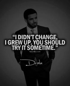 quote by drake more grown people quotes quotes grew drake quotes ...