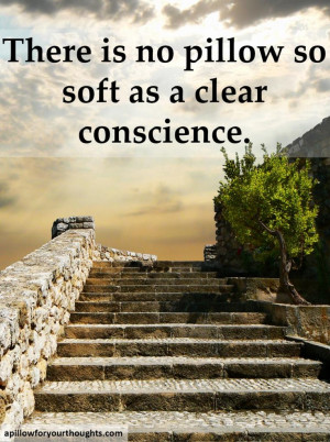 There is no pillow so soft as a clear conscience #inspiration #quote ...
