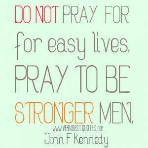 Stronger Men Quote, Inspirational John F Kennedy Quote