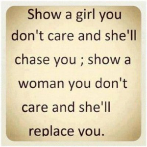 ... woman you don't care and she'll replace you. – Quotes Lover