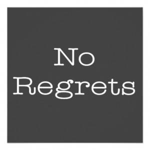No Regrets Quotes Inspirational Motivation Quote Invite