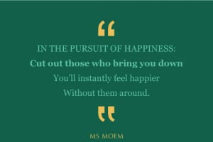 cut out people who bring you down   poem   Quote   Ms Moem
