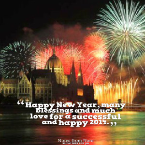 Quotes Picture: happy new year, many blessings and much love for a ...