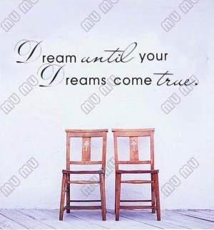 Dream Until Your Dreams Come True Wall Famous Remark Transfer Vinyl ...