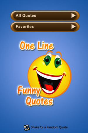 Tags : quotes , funny , line funny quotes , one line funny