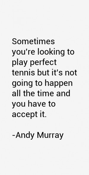 Andy Murray Quotes & Sayings