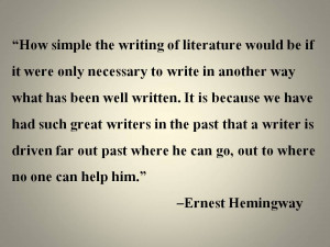 How simple the writing of literature would be . . .