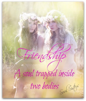 Friendship, Soul Sisters, Quote