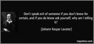 ... you do know ask yourself, why am I telling it? - Johann Kaspar Lavater