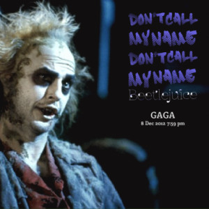 don t call my name don t call my name beetlejuice quotes from gustavo ...