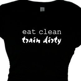 ... Train Dirty Women's Apparel, Quotes Tee Shirt, Sayings Gym Work Outs