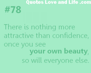 ... Than Confidence, Once You See Your Own Beauty, So Will Everyone Else