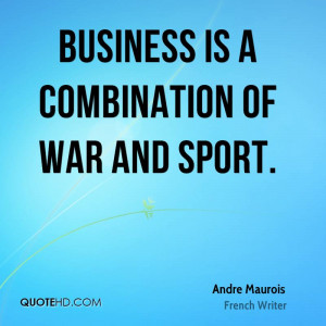 Andre Maurois War Quotes