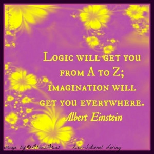 Imagination Einstein quote. I have so much more of the former than the ...