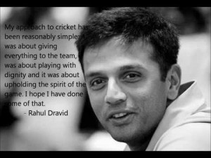 Rahul Dravid Quotes and Sayings